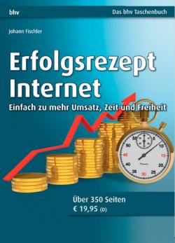 Erfolgsrezept Internet von Johann Fischler